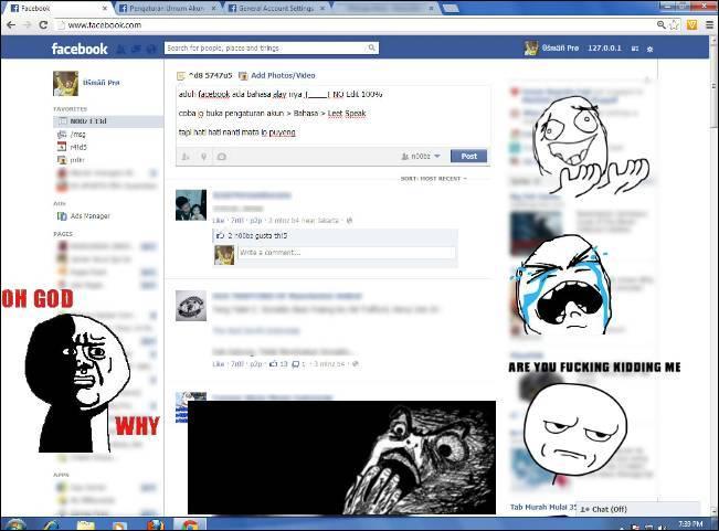 aduh facebook ada bahasa alay nya T____T NO Edit 100% coba lo buka pengaturan akun > Bahasa > Leet Speak tapi hati hati nanti mata lo puyeng OH MY EYE TOLONG KLIK WOW