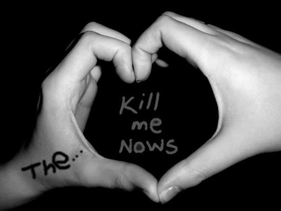 THE LOVE KILL ME NOWS