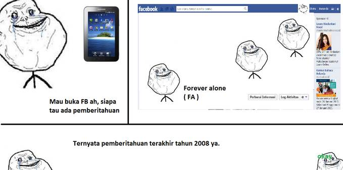 Forever alone. Haha WOW, please..