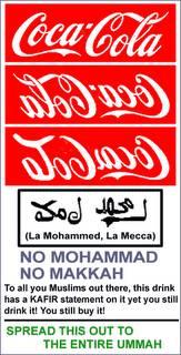 perhatian terhadap seluruh umat islam untuk tidak meminum coca cola rasanya memang enak tapi coba kalo lambang atau logo coca cola dibalik itu adalah bahasa arab yang artinya no muhammad no mekah ini sama saja menentang nabi muhammad dan mekah.