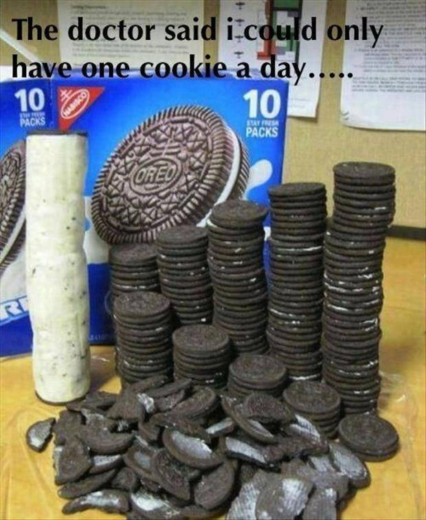 the doctor said i could only have one cookie a day,