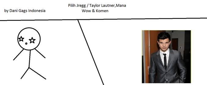 Ayo DGIFans & Twilight Fans Pilih mana : 1.Komen Jregg/Taylor Lautner 2.Wownya