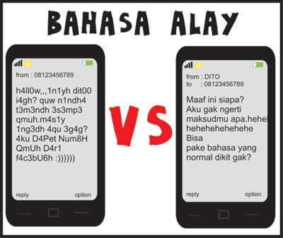 Bahasa Alay vs Bahasa Normal, milih mana gan?.......
