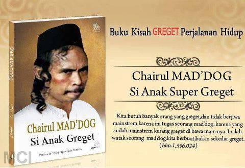 beli bukunya di pedagang asongan yang berjudul chairul MADDOG si anak greget