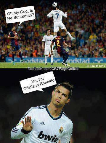 S.Bosquest : *Oh my God, is He Superman ? C.Ronaldo : No, Im Cristiano Ronaldo ... Wow nya Dong :) :D