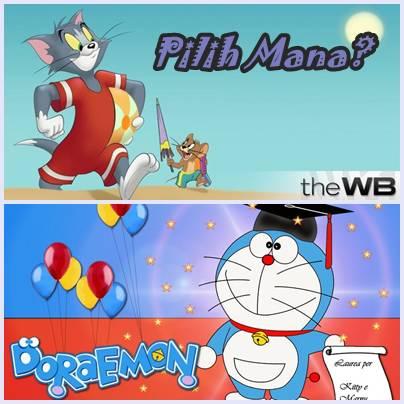 Pilih Mana? Tom And Jerry Atau Doraemon? WoW nya dulu ya :D