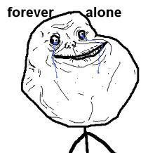 Yang Forever Alone teken WoW yaa :D