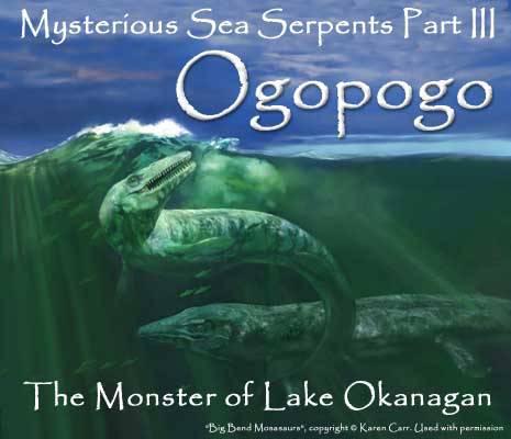 Jika mahluk Danau Loch Ness bernama Nessy sudah terbukti adalah palsu, maka lain halnya dengan Ogopogo. Mahluk yang mirip dengan Nessy (berleher panjang, bertubuh besar, dan berkepala seperti kadal)