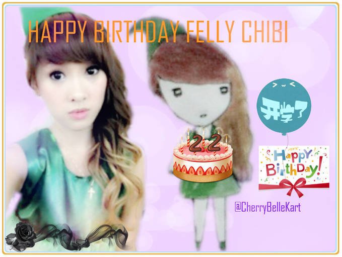 Happy Birthday Felly ChiBI.