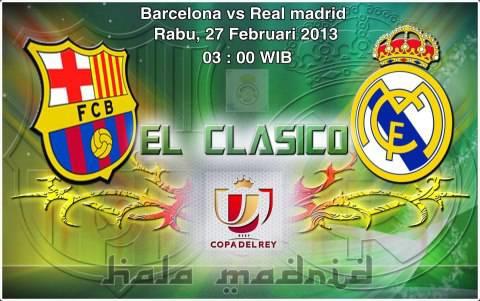 EL CLASICO .... COPA DEL REY.... Barcelona or Real Madrid .... ????? HALA MADRID ....