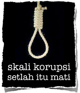 Setujukah kalian jika koruptor di hukum mati ? kalau setuju KLIK WOW :)