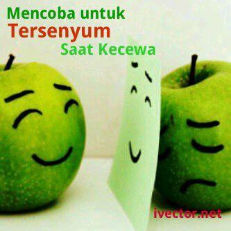 Memang saat kita sedih atau apa ghitu,,,!! Untuk tersenyum saja sangat sulit..,,, Tpi belajar lah kamu Tersenyum walau hati mu sangat hacur lebur....