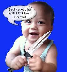 Hati Terhadap Korutor Ternyata Ada Bayi Anti koruptor Klo ketemu Mau DI Bacok...!! WOW..!!nya ya (KORUPTOR Dilarang WOW)