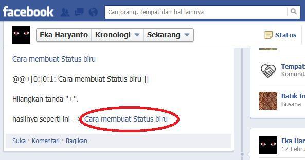Cara bikin status biru... @@+[0:[0:1: Status mu ]] Hilangkan + Maaf jika anda sudah tau,yg penting WOW aja
