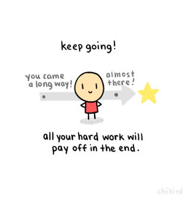 all your hard work will pay off in the end :)
