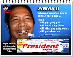 president ,, pasta gigi terbaru ..wkwkwkwk