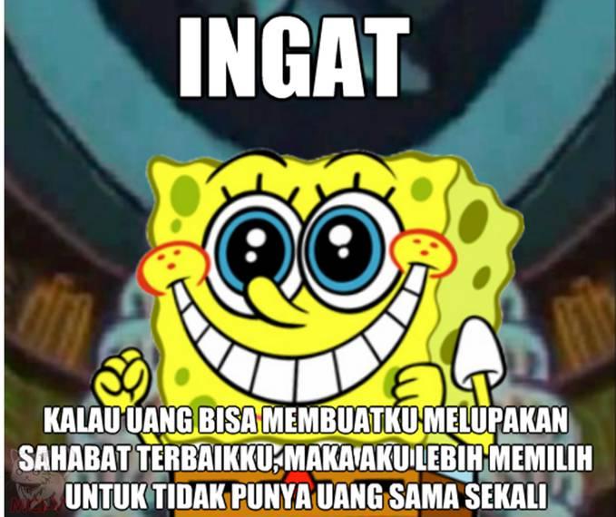 denger nih kata kata bijak spongebob!!!