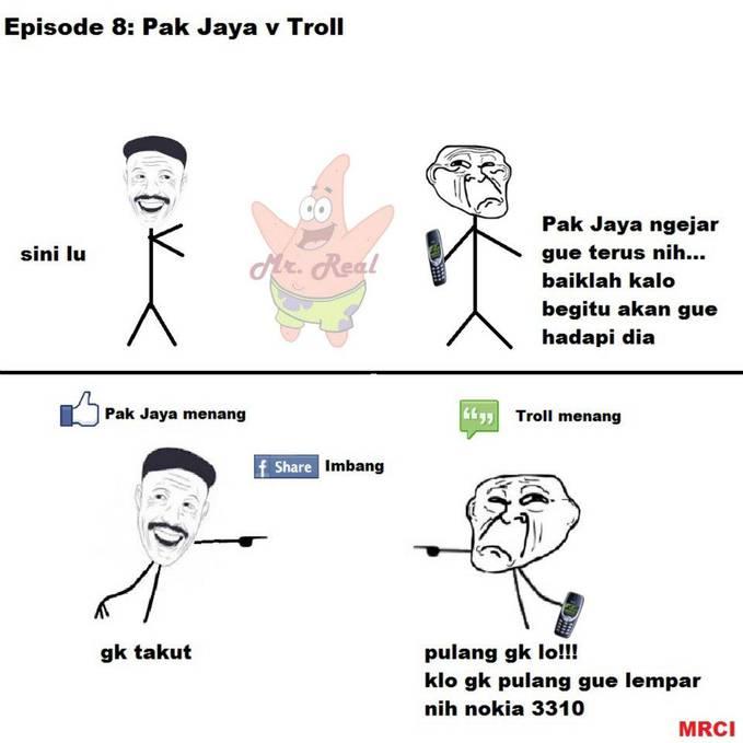 Episode ke 8: Pak Jaya v Troll. Akhirnya Troll memilih untuk menghadapi Pak Jaya. apakah Troll akan menang?