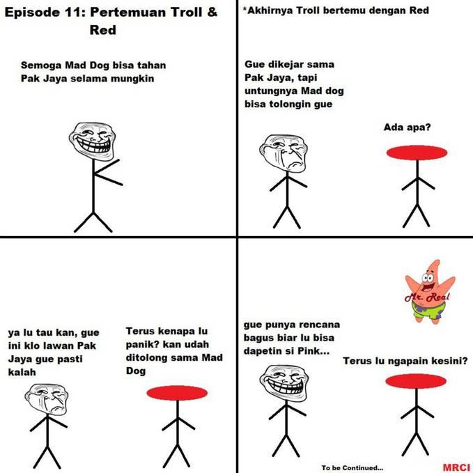 Comic Episeode 11: Pertemuan Troll & Red. Akhirnya Troll bisa berjumpa dengan Red, kira-kira rencana apa yang Troll buat agar Red bisa mendapatkan Pink?