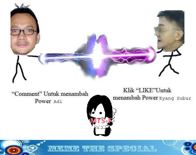ComenT =Adi Bin SlameT WOW/Like =Eyang ShubuR