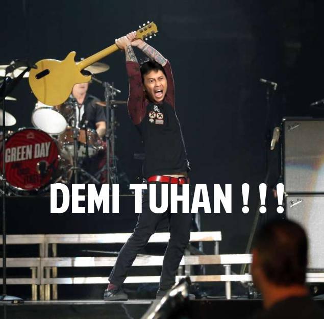 DEMI TUHAN ., Hahahah Arya Wiguna ( Green Day )