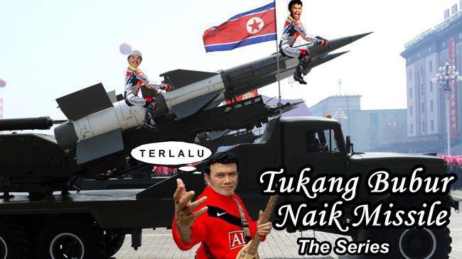 hahaha.. tukang bubur naik missile... :D :) wownya jangan lupa ya ??... :)