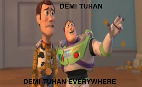 Demi Tuhan Everywhere =D