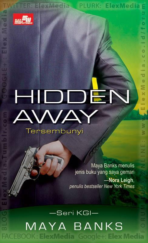 Roman berikut Maya Banks setelah The Darkest Hour yang menyentuh & penuh bumbu aksi.. CR: HIDDEN AWAY http://ow.ly/l56qr Harga: Rp. 64.800