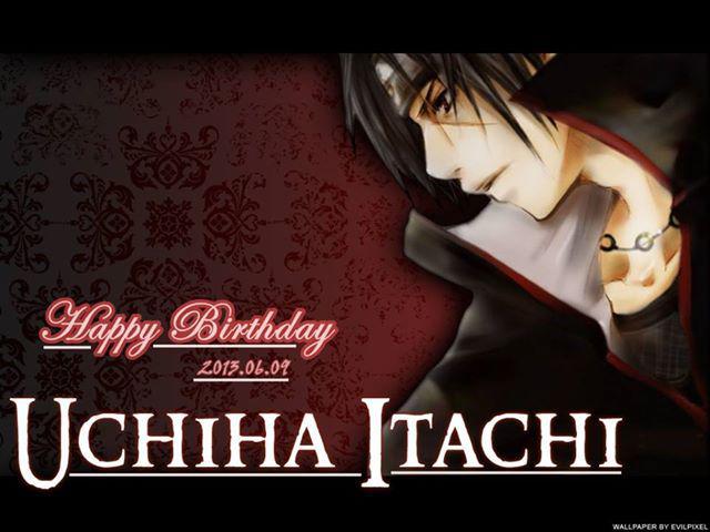 Tanggal 9 Juni ulang tahun Itachi. SElamat ulang tahun Itachi :D