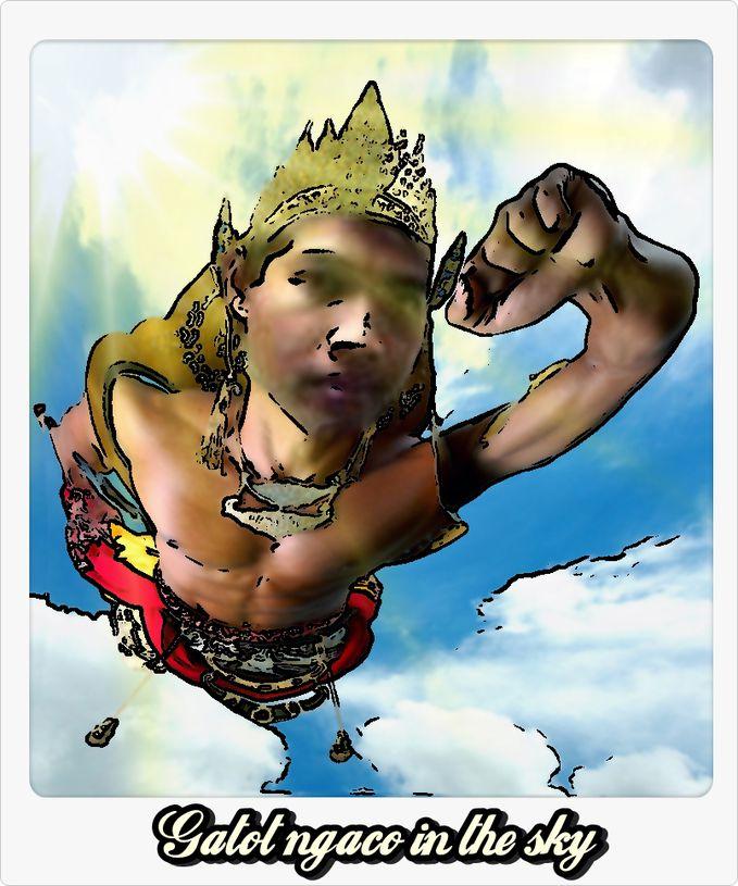 Gatot ngaco in the sky