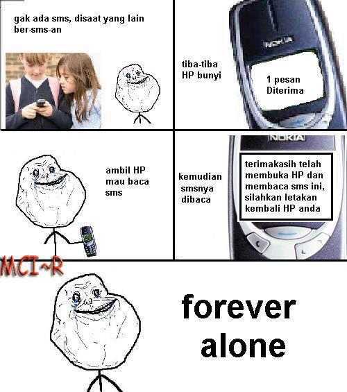 bener bener Forever alone