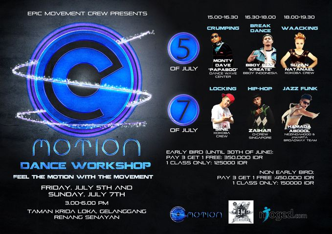 pic Movement Crew presents EMOTION vol. 1 2013! Tuesday, 5 July 2013: 1. 15:00 to 16:30: Monty PAPABOO * Dave * (Wave Dance Center) - Krumping 2. 16:30 to 18:00: Bboy Bian * KREATE * (BBoy Indonesia) - BBoy