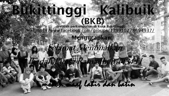 kami warga bukittinggi mengucapkan mohon maaf lahir dan bathin :D jika anda berminat bergabung , silahkan :) kami menerima dengan baik https://www.facebook.com/groups/179910278694937/