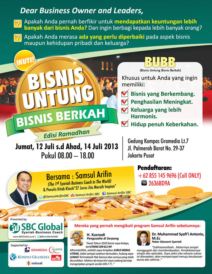 """Mau tingkatkan bisnis & kehidupan pribadi atau keluarga Anda? Ikuti Workshop 3 Hari BISNIS UNTUNG BISNIS BERKAH 12""""14 Juli 2013, pk. 08 .00 WIB http://ow.ly/mzC49"""