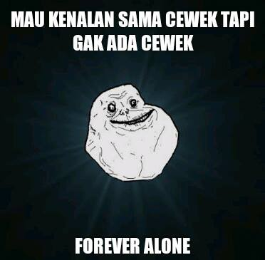 Forever Alone !!!