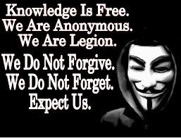 mungkin menurut kalian anonymous adalah hecker yg biadab. yah... itu sih lo aja yg tentuin. tapi.. kalian tahu gk tujuan mereka? tujuannya kebebasan. we are anonymous we are legion we do not forgive we do not forget expect us.