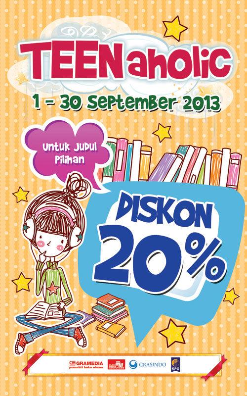#PromoBuku TEENaholic Promo! Periode 01-30 September 2013 Diskon 20% untuk judul-judul pilihan novel remaja terbitan Elex Media dan penerbit Kelompok Kompas Gramedia lainnya.