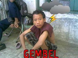 Gembel !!!!!!