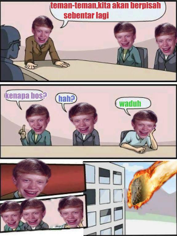 semuanya bad luck brian..