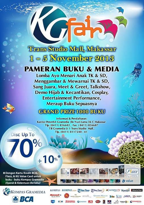 #EventBuku KOMPAS GRAMEDIA FAIR MAKASSAR 2013 http://ow.ly/pnaQd Trans Studio Mall Makassar, 1-5 November 2013 Dapatkan diskon sampai dg 70% (+10% bagi pengguna kartu BCA & KGVC / Kompas Gramedia Value Card)