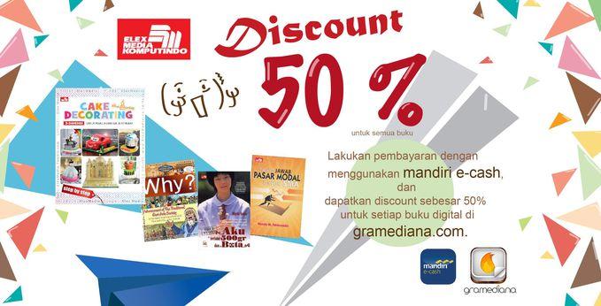 #PromoBuku Dapatkan diskon 50% untuk pembelian setiap buku digital Elex Media di Gramediana.com dengan menggunakan Mandiri E-Cash http://ow.ly/qh3u3