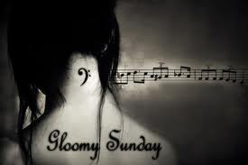gloomy sunday ^O^
