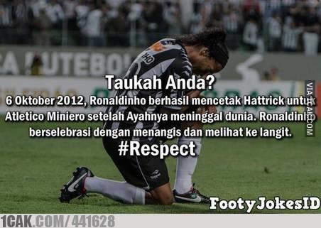 respect ronaldinho.....