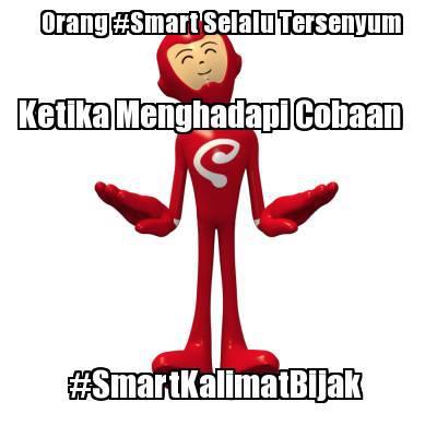 Orang #Smart Selalu Tersenyum Ketika Menghadapi Cobaan #SmartKalimatBijak