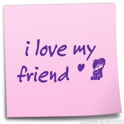 i love my friend! wownya ya yg sayang temennya:)