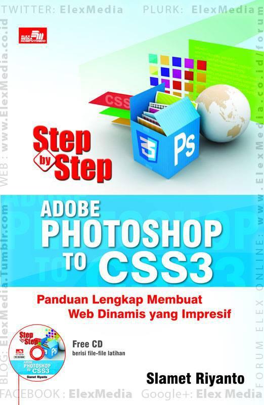 Pembahasan detail cara desain web dgn program desain grafis hingga bahasa pemrograman. STEP BY STEP - Adobe Photoshop to CSS3 http://ow.ly/svYXJ mobile http://ow.ly/svYYd Harga: Rp. 49,800