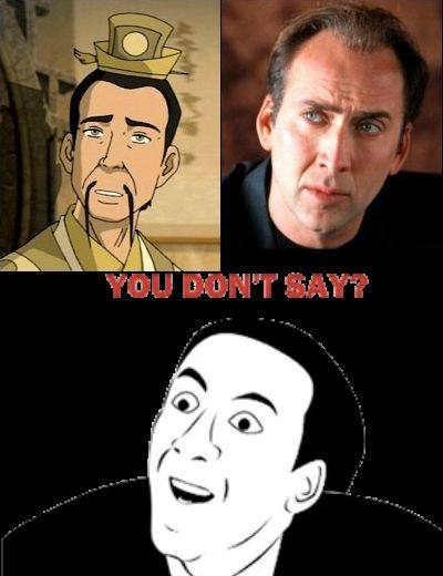 lao beifong (Avatar :The Legend of Aang) dan Nicholas Cage punya wajah yang mirip. Close enough