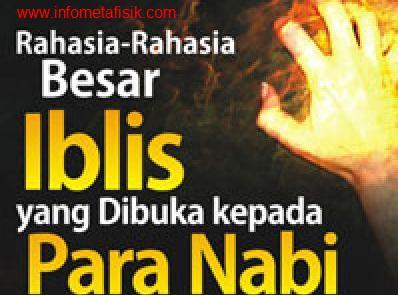 Rahasia-Rahasia Besar Iblis yang Di Buka Kepada Nabi Muhammad SAW