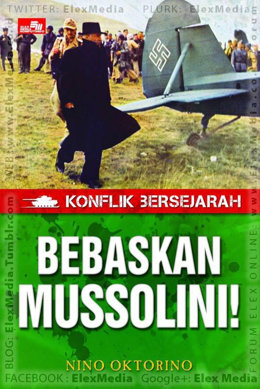 Contoh sejarah yg tunjukkan bgmn pasukan kecil terlatih baik mampu peroleh kemenangan militer mencengangkan! KONFLIK BERSEJARAH - Bebaskan Mussolini! http://ow.ly/tQIuo mobile http://ow.ly/tQIvz Harga: Rp. 34,800