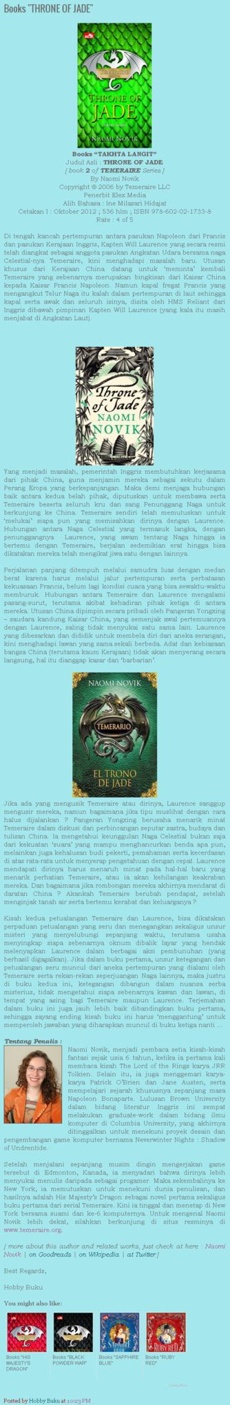 #ReviewBuku Novel seri Temeraire THRONE OF JADE karya Naomi Novik http://t.co/hdFn4lQLaH /via twitter @HobbyBuku Sumber: Blog Alices Wonderland